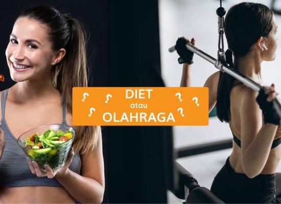Diet atau Olahraga